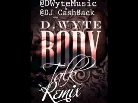 Body Talk Feat @DWYTEMusic & @DJ_CashBack (Download & Listen)