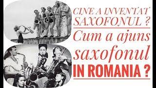 Istoria Saxofonului Cine a inventat saxofonul Cum a aparut saxofonul in Romania