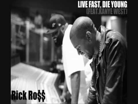 Rick Ross - Live Fast, Die Young (Feat.Kanye West)