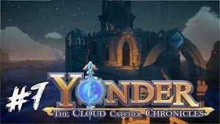 ПРОДОЛЖАЕМ СЮЖЕТНУЮ ЛИНИЮ ► Yonder: The Cloud Catcher Chronicles ► #7