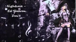 Nightcore - Ed Sheeran Don't