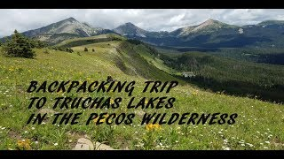 Backpacking Trip to Truchas Lakes in the Pecos Wilderness