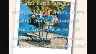 Metal Patio Furniture, Outdoor Lounge Chairs, Retro 6 30 10.wmv