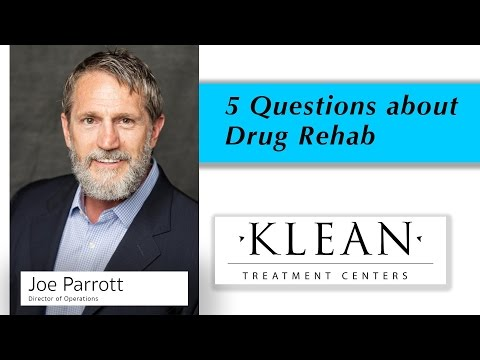 5 Questions about Drug Rehab - KLEAN Treatment Centers