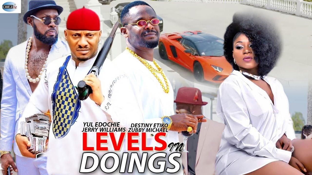 Download LEVELS IN DOINGS -  (New Full Movie) Yul Edechie & Destiny Etiko 2021 Trending Latest Nigeria Movie
