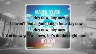 Repeat youtube video Hey Now Lyrics - Martin Solveig featuring The Cataracs and Kyle [NEW 2013!!!]**