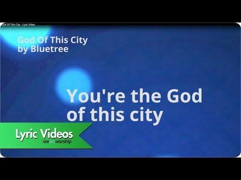 Bluetree - God Of This City (Lyric Video)