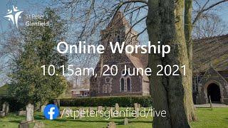 Online Worship (St Peter's), Sunday 20 June 2021