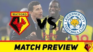 Watford vs Leicester City | Match Preview