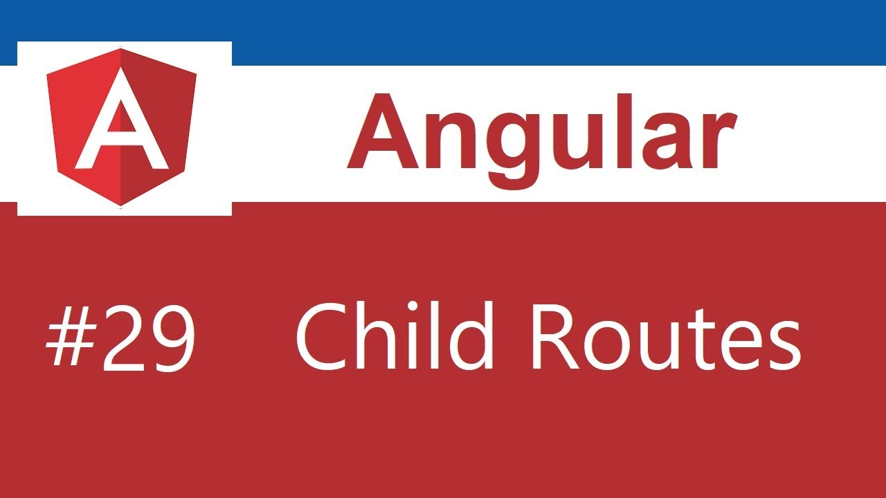 Angular 8 Tutorial - 29 - Child Routes