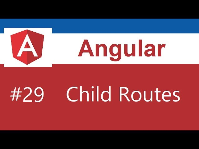 Angular 8 Tutorial - 29 - Child Routes