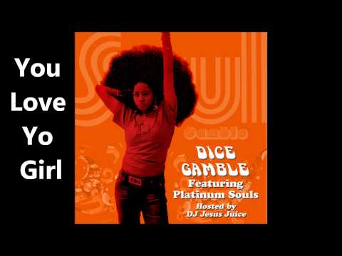Dice Gamble - You Love Yo Girl- Song (Soul Gamble 2009)