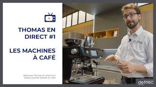 Thomas en Direct #1 - Les machines à café manuelles et automatiques