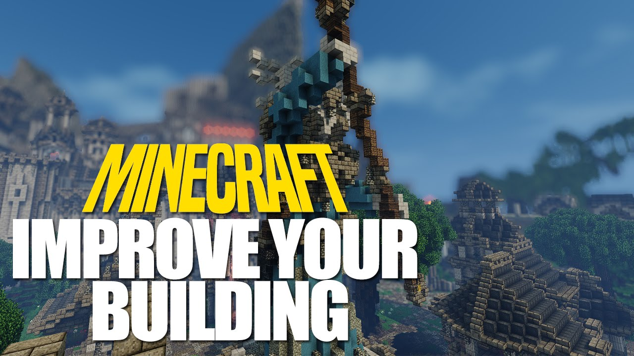 5 Tips To Improve Your Minecraft Building