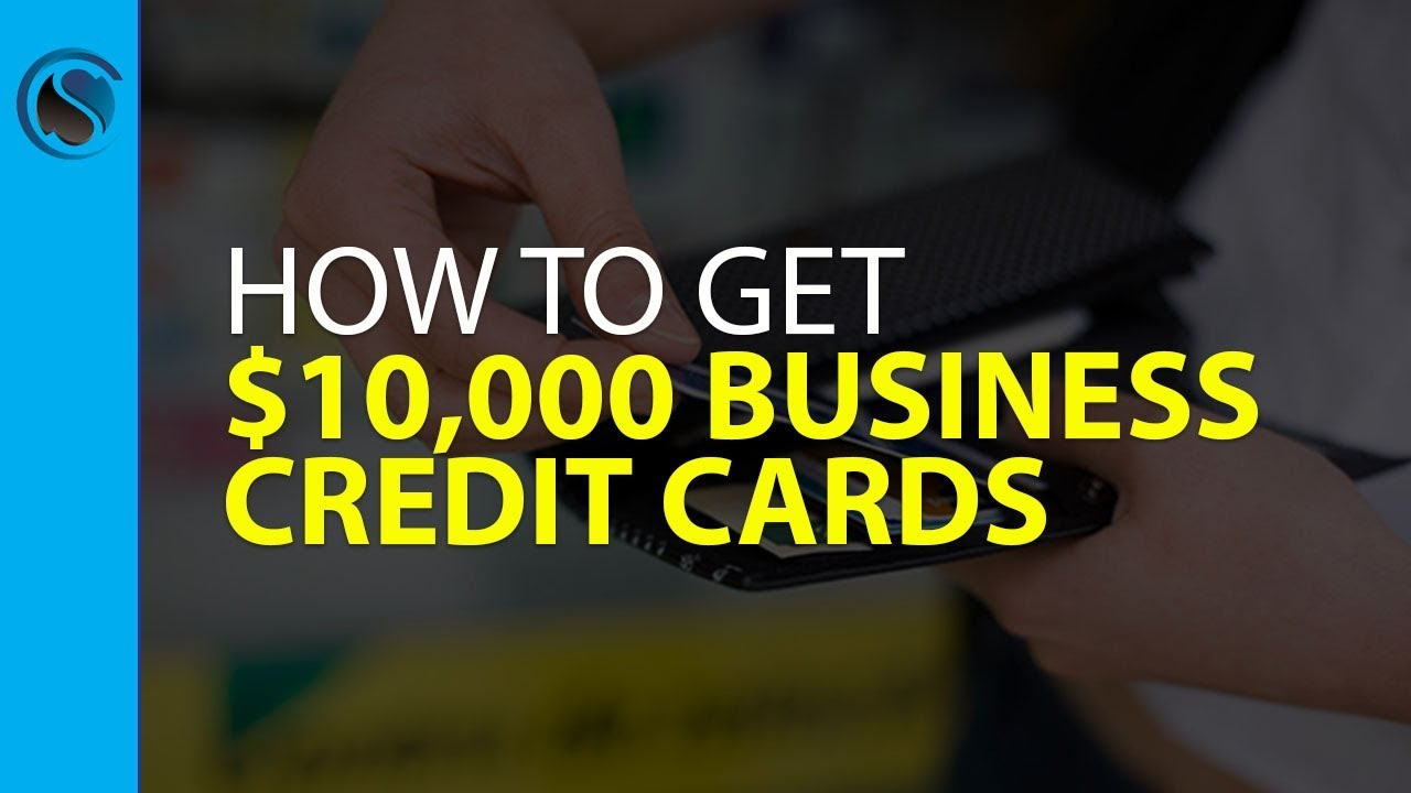 how to $10 000 business credit cards without personal