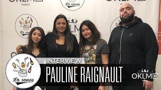 PAULINE RAIGNAULT (Label Polydor, Goom Radio, DJ Snake, Nekfeu...) - #LaSauce sur OKLM Rad ...