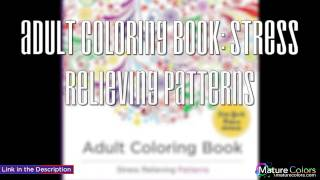 Adult Coloring Book  Stress Relieving Patterns | Mature Colors