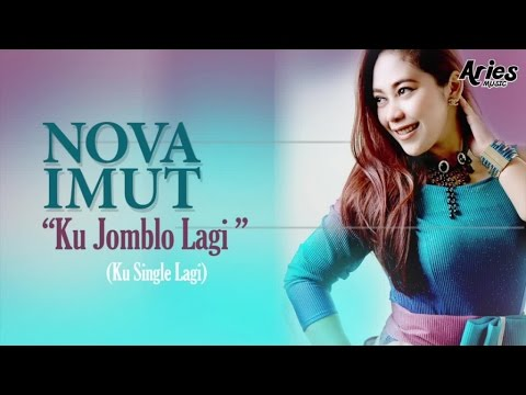 Nova Imut - Ku Jomblo Lagi (Ku Single Lagi) - Audio with Lyrics
