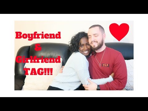 BOYFRIEND/GIRLFRIEND TAG!!!