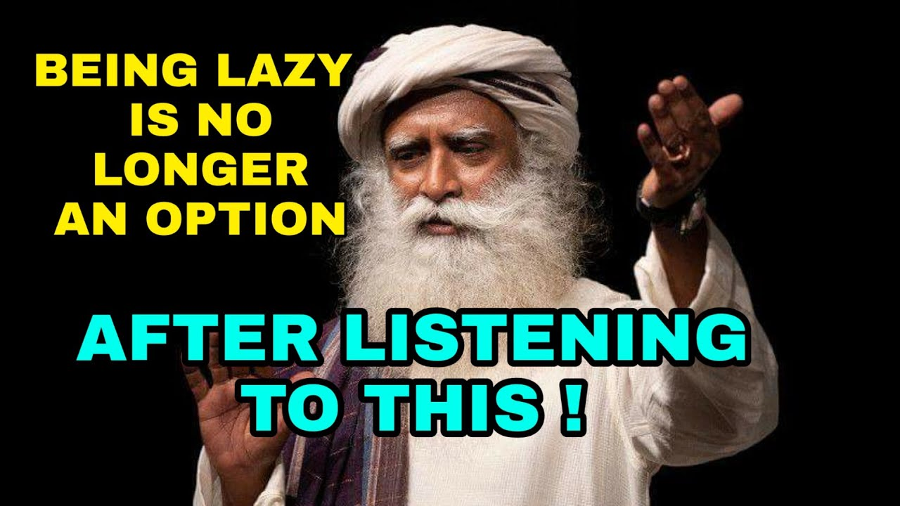 Are you lazy & postponing your activities  - Listen to this and it will change  everything- Sadhguru