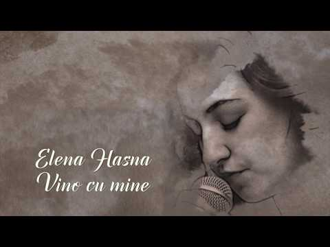 Elena Hasna - Vino cu mine (Official Single - Audio)