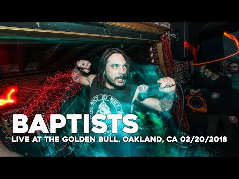 BAPTISTS Live at The Golden Bull, Oakland, CA 02/20/2018
