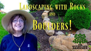 Landscaping With Rocks - We Bought Boulders!