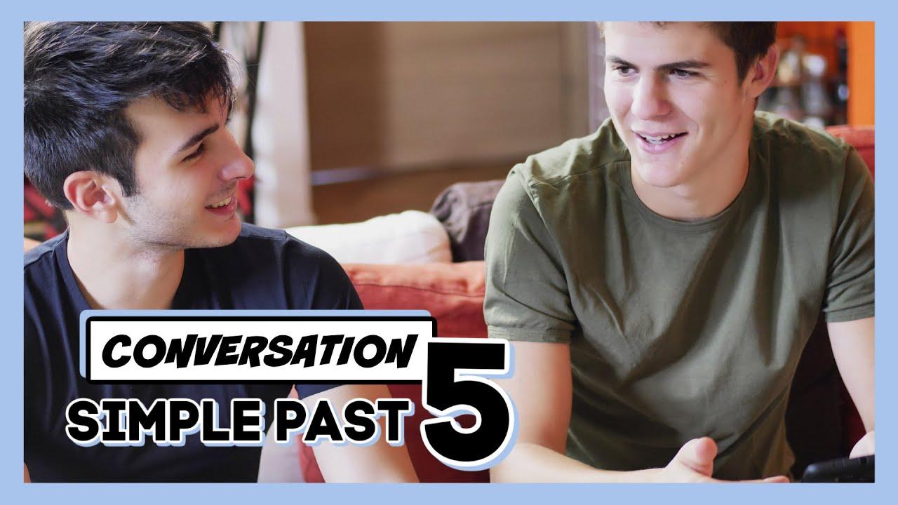 😃 CONVERSACIÓN EN INGLÉS CON EL SIMPLE PAST - LECCIÓN 5 👉 PASADO SIMPLE