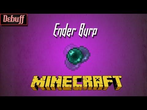 Minecraft - Debuffs: Ender Burp