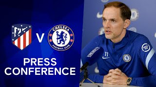 Thomas Tuchel Live Press Conference: Atletico Madrid v Chelsea