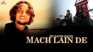 Mach Lain De | Musafir Band | Latest Punjabi Song 2015 | Official Full Song HD