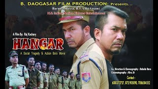 HANGAR . Bodo film trailer. A social tragedy & Action  film by Raj Kochary. YouTube Videos