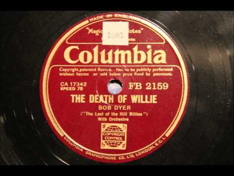 "The Death of Willie - Bob Dyer (""The last of the Hill Billies"")"