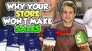 Why Your Shopify Store WONT MAKE SALES!