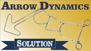 Solution for Arrow Dynamics from Puzzle Master Wire Puzzles(, 2009-11-10T18:03:20.000Z)