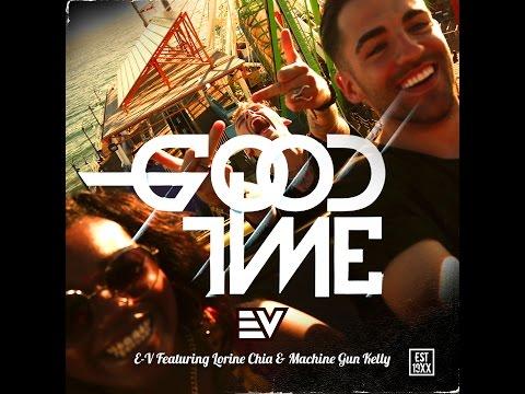 E-V Feat. Lorine Chia & Machine Gun Kelly - GoodTime (Extended)