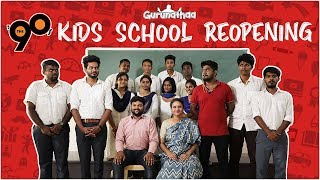90's Kids School Reopening | Gurunathaa | Originals