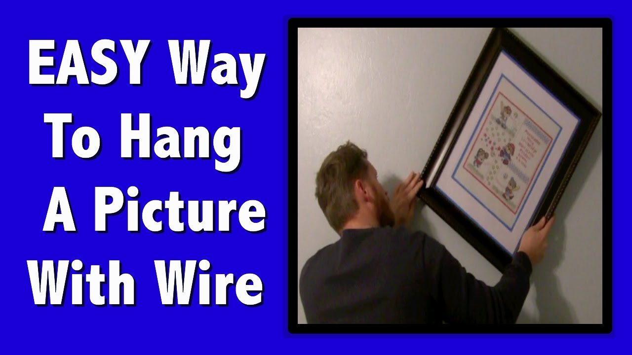 Easiest Way To Hang A Picture With Wire