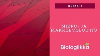 Lajien synty - Mikro-  ja makroevoluutio