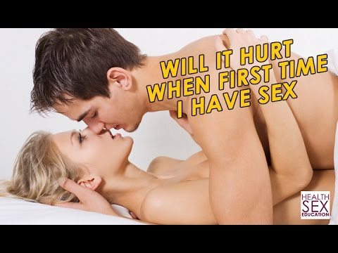 Does it hurt to have sex for the first time