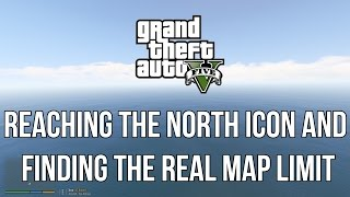 GTAV - Reaching the North icon and finding the real map limit