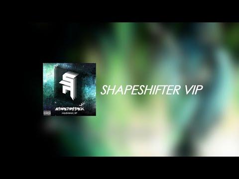 StrachAttack -  Shapeshifter VIP