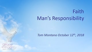 10 13 19 Faith Man's Responsibility GFFC Tom Montano
