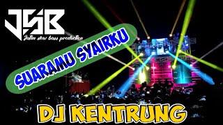 DJ KENTRUNG - Suaramu Syairku, Auto goyang!!!