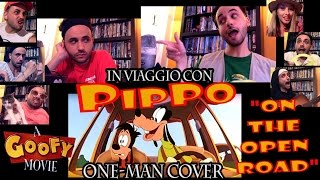 "IN VIAGGIO CON PIPPO: ""On the Open Road"" One-Man Cover (A GOOFY MOVIE)"