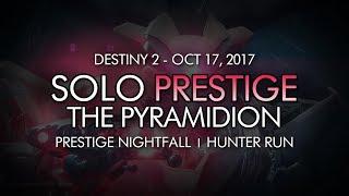 Destiny 2 - Solo Prestige Nightfall: The Pyramidion Completion (Hunter - Week 7)