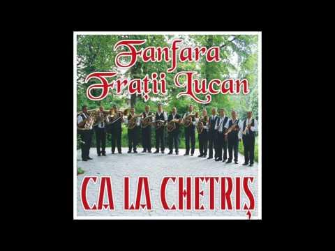 Fanfara Fratii Lucan - Sarba de la Raducaneni