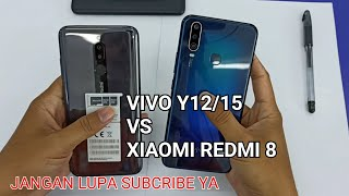 XIAOMI REDMI 8 VS VIVO Y12/Y15, MENDING MANA.