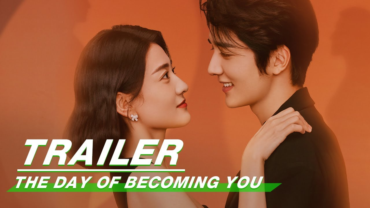 Official Trailer: The Day of Becoming You | 变成你的那一天 | iQiyi