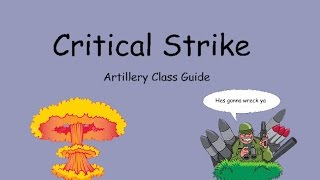Critical Strike Artillery guide